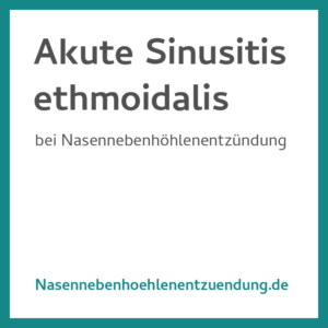 Akute Sinusitis Ethmoidalis