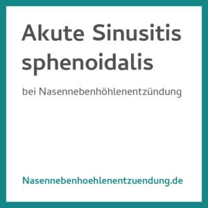 Akute Sinusitis Sphenoidalis
